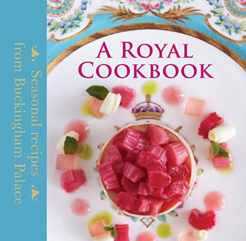9781905686780: A Royal Cookbook: Seasonal Recipes from Buckingham Palace