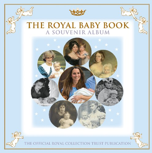 The Royal Baby Book: A Souvenir Album: Royal Collection Trust