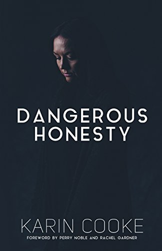 9781905691265: Dangerous Honesty: Stories of Women who have Escaped the Destructive Power of Pornography