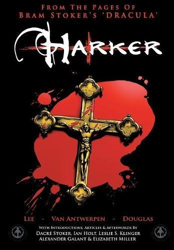From the Pages of Bram Stoker's 'Dracula': Harker: Lee, Tony