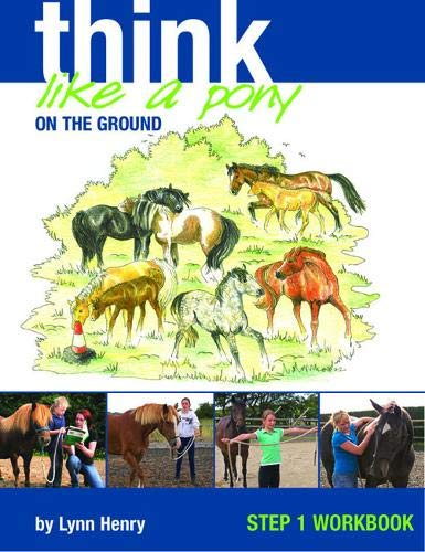 9781905693108: Think Like a Pony on the Ground: Step 1 Workbook (Bk. 1)
