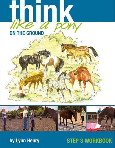 9781905693122: Think Like a Pony on the Ground: Step 3 Workbook (Bk. 3)