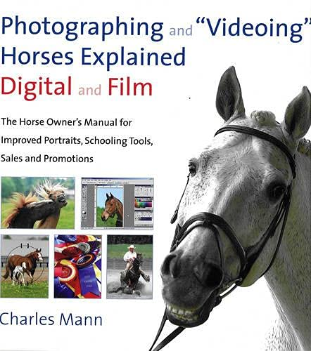 Photographing and Videoing Horses Explained: Digital and Film - The Horse Owner's Manual for ...