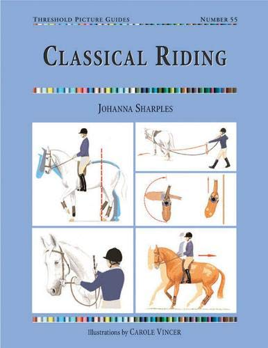 9781905693191: Classical Riding (Threshold Picture Guides)