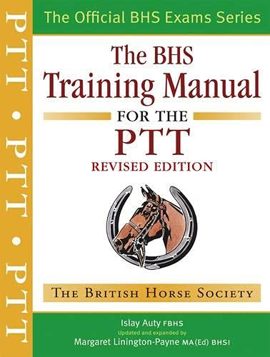 9781905693269: The BHS Training Manual for the PTT: Revised Edition (BHS Official Handbook)