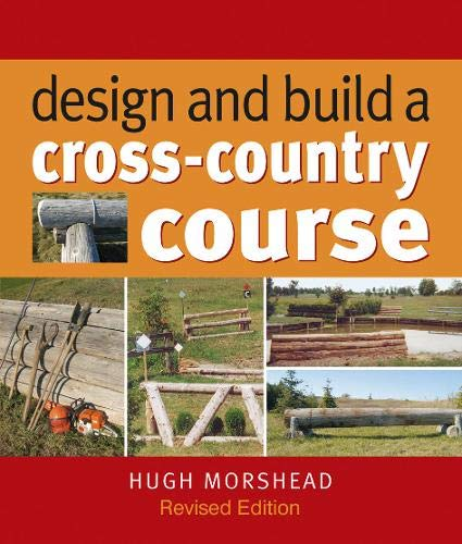 Design and Build a Cross-Country Course: Morshead, Hugh