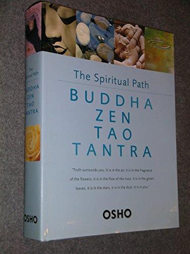 The Spiritual Path: Buddha, Zen, Tao, Tantra: Osho
