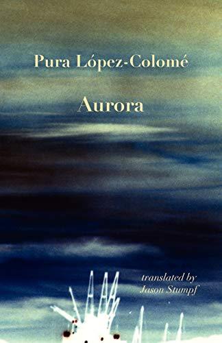 Aurora (Paperback): Pura Lopez-Colome