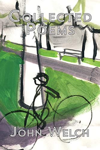 Collected Poems: John Welch