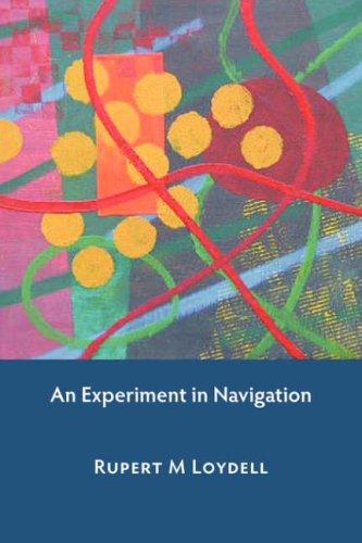 An Experiment in Navigation: Loydell, Rupert M.