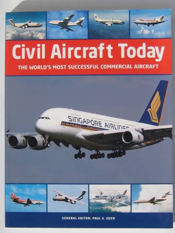 9781905704866: Civil Aircraft Today The World's Most Successful Commercial Aircraft
