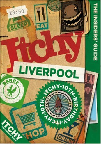 9781905705337: Itchy Liverpool: A City and Entertainment Guide to Liverpool (the Insiders Guide)