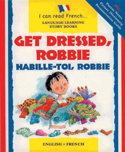 9781905710027: Get Dressed Robbie: Habille-toi, Robbie (I Can Read French)