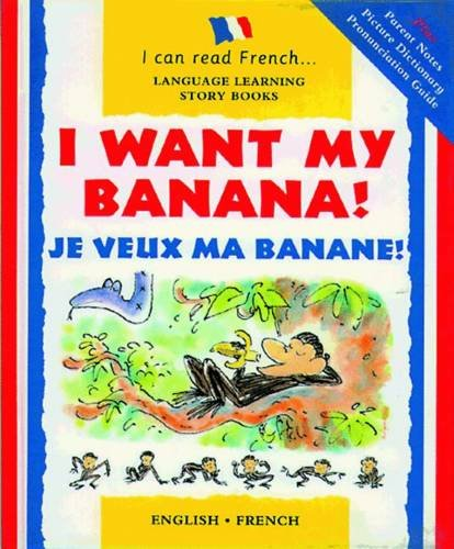 9781905710089: I Want My Banana!: Je Veux Ma Banane! (I Can Read French) (I Can Read French S.)