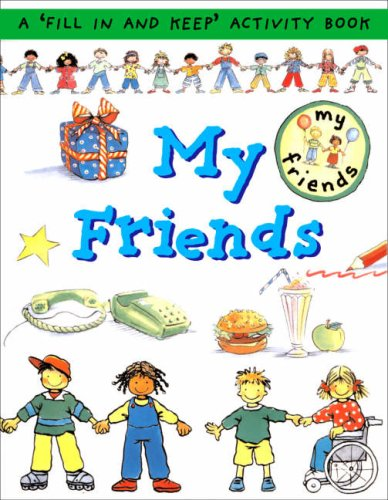 9781905710249: My Friends: A 'Fill in and Keep' Activity Book (First Record Books)