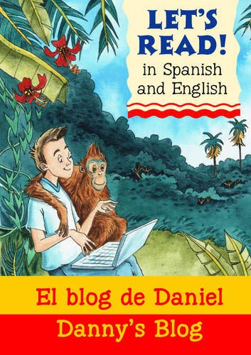 Lets Read Spanish - Danny's Blog: El Blog De Daniel (Let's Read) (1905710461) by Martin Ursell