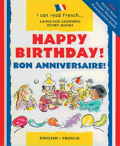 9781905710744: Happy Birthday!: Bon Anniversaire! (I Can Read French S.) (English and French Edition)
