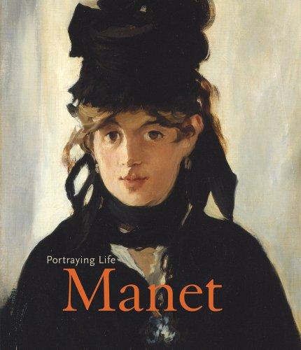 Manet: Portraying Life.: Stevens, Maryanne; Bailey, Colin B.; Guegan, Stephane; Lehmbeck, Leah & ...