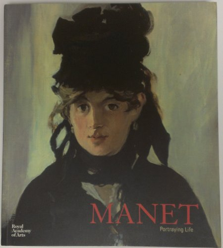 Manet: Portraying Life: Edouard Manet