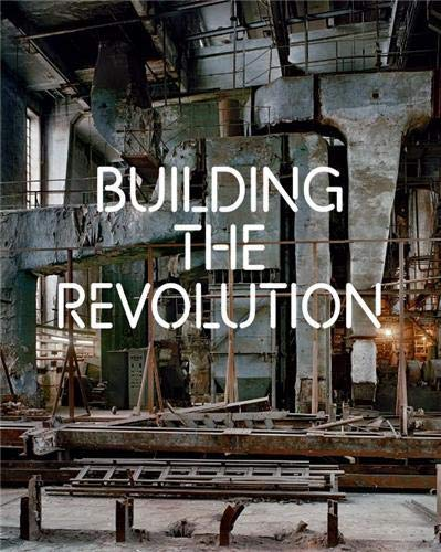 9781905711918: Building the Revolution: Soviet Art and Architecture 1915-1935