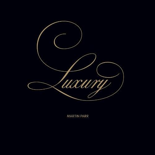 9781905712137: Martin Parr: Luxury