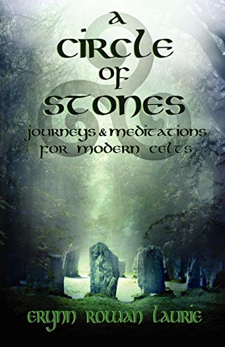 A Circle of Stones: Journeys and Meditations: Erynn Rowan Laurie