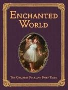 The Enchanted World: Greatest Folk Tales and: Aesop and Andersen,