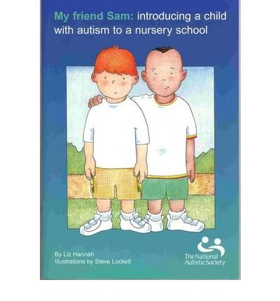 9781905722228: My Friend Sam: Introducing a Child with Autism to a Nursery School