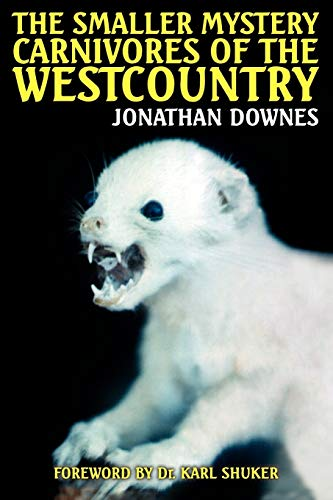 The Smaller Mystery Carnivores of the Westcountry: Jonathan Downes