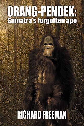 9781905723829: ORANG PENDEK: Sumatra's Forgotten Ape