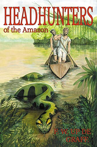 9781905723911: Head Hunters of the Amazon (Annotated edition)