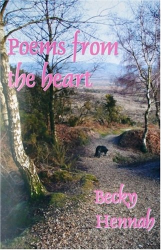 9781905729098: Poems from the Heart: The Poetry of Multi Talented Poet, Teacher, and Flying Officer RAFVR(T) Becky Hennah
