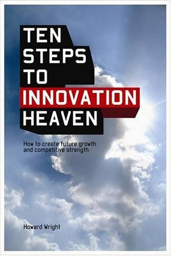 9781905736058: Ten Steps to Innovation Heaven: How to create future growth and competitive strength
