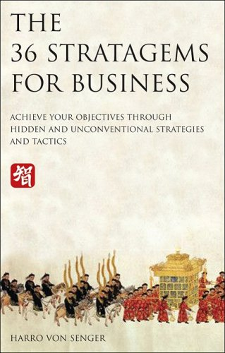 9781905736508: The 36 Stratagems for Business: Achieve Your Objectives Through Hidden and Unconventional Strategies and Tactics