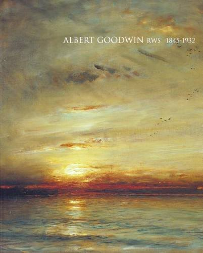 9781905738021: Albert Goodwin RWS 1845-1932