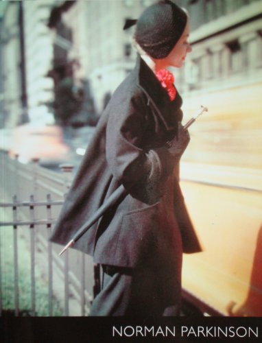Norman Parkinson; the fashion photography of Norman Parkinson, written & researched by David ...