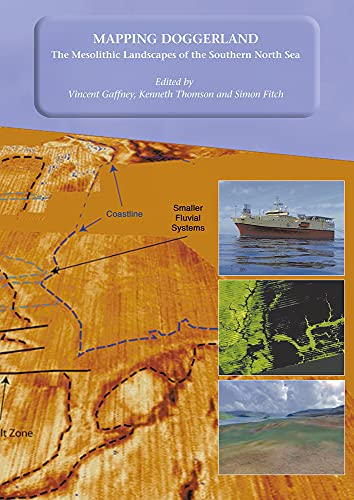 9781905739141: Mapping Doggerland: The Mesolithic Landscapes of the Southern North Sea