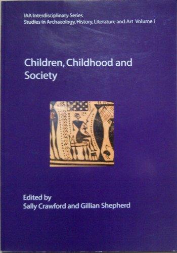 9781905739172: Children, Childhood and Society (IAA Interdisciplinary Series - Studies in Archaeology, History, Literature and Art Volume 1)