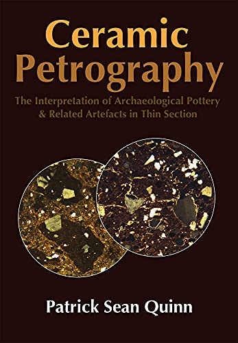 Ceramic Petrography: The Interpretation of Archaeological Pottery & Related Artefacts in Thin ...