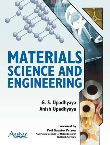Material Science and Engineering: G. S. Upadhyaya,