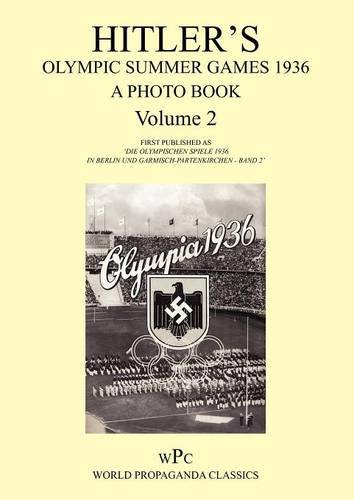 9781905742257: Hitler's Olympic Summer Games 1936 - A Photo Book - Volume 2 / First Published as 'Die Olympischen Spiele 1936 - In Berlin Und Garmisch-Partenkirchen (World Propaganda Classics)