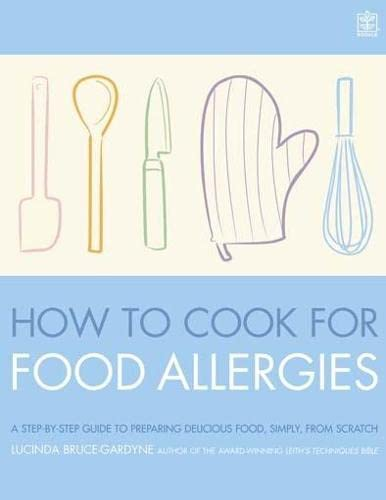 9781905744046: How to Cook for Food Allergies: A Guide to Understanding Ingredients, Adapting Recipes and Cooking for an Exciting Allergy-free Diet