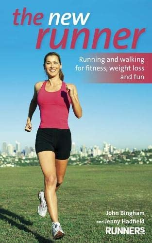 The New Runner: Running and Walking for Fitness, Weight Loss and Fun: Bingham, John; Hadfield, ...