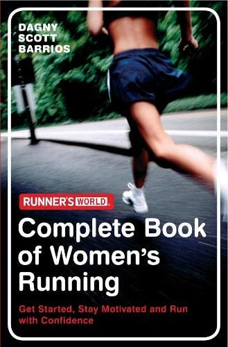 9781905744251: Runner's World: The Complete Book of Women's Running: Get started, stay motivated and run with confidence