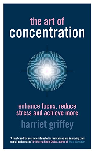 9781905744435: The Art of Concentration: Enhance focus, reduce stress and achieve more