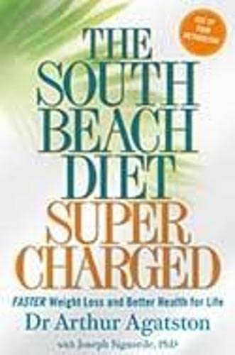 9781905744602: The South Beach Diet Supercharged: Faster Weight Loss and Better Health For Life
