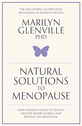 Natural Solutions to Menopause: Glenville PhD, Dr. Marilyn