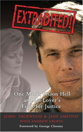 9781905745067: Extradited!: One Man's Prison Hell and His Lover's Fight for Justice