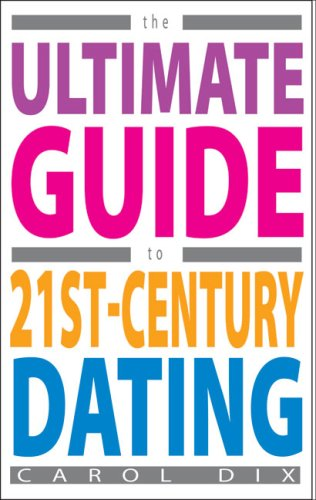 9781905745111: The Ultimate Guide to 21st-Century Dating