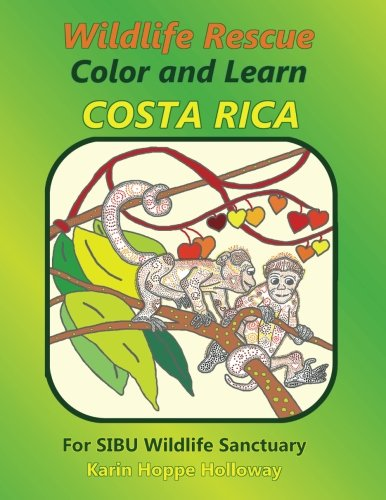 Wildlife Rescue Color and Learn Costa Rica: Hoppe Holloway, Karin
